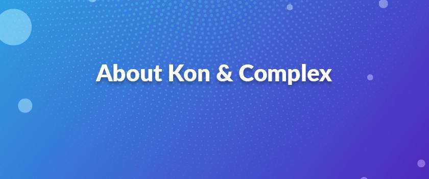 About-Kon-&-Complex