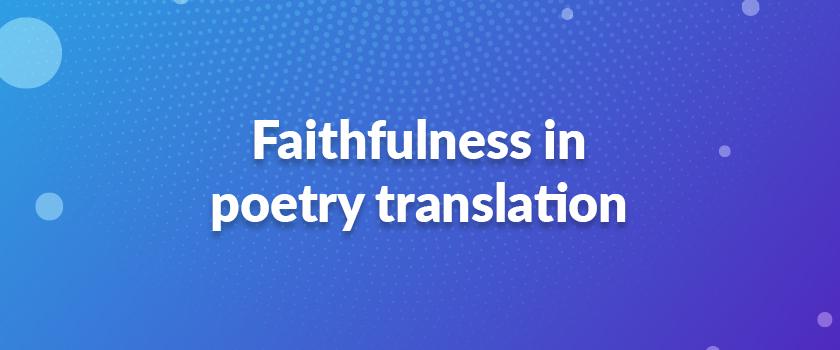 Faithfulness-in-poetry-translation
