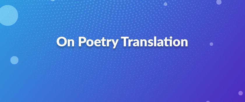 On-Poetry-Translation