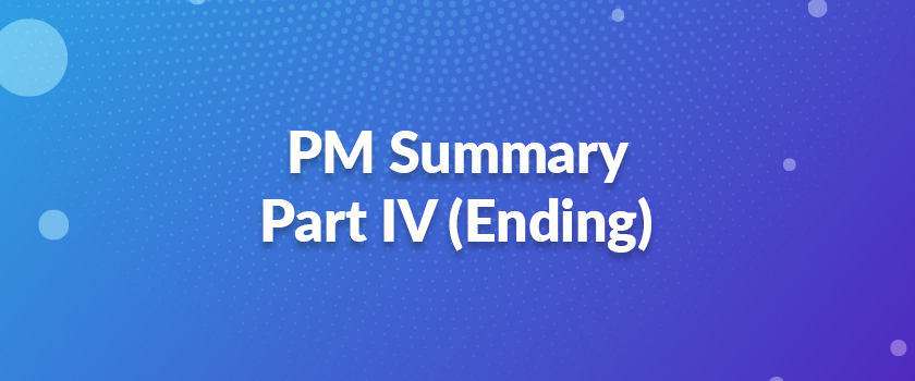 PM-Summary-–-Part-IV-(Ending)