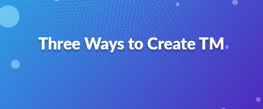 Three-Ways-to-Create-TM