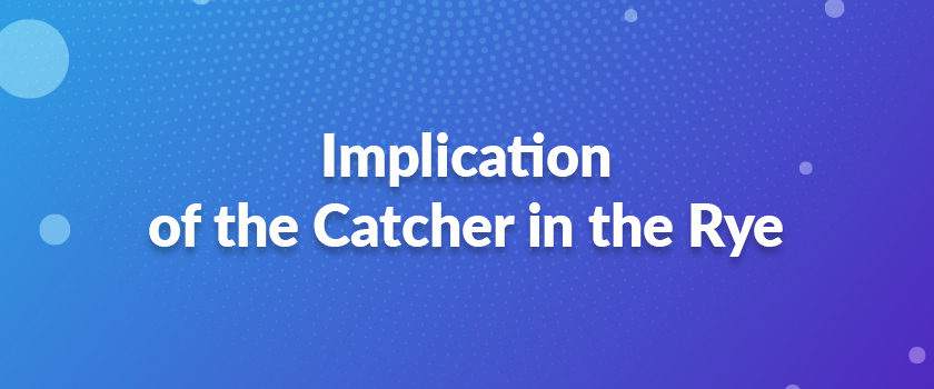 Implication-of-the-Catcher-in-the-Rye