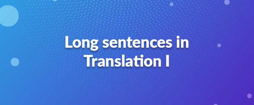 Long-sentences-in-Translation-I