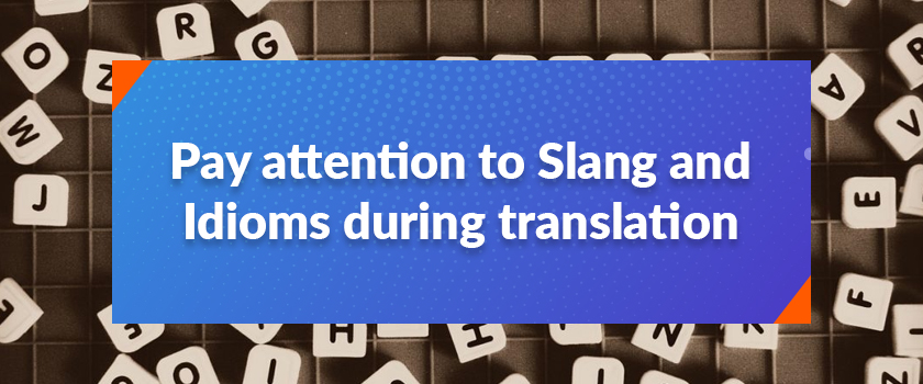 Pay-attention-to-Slang-and-Idioms-during-translation