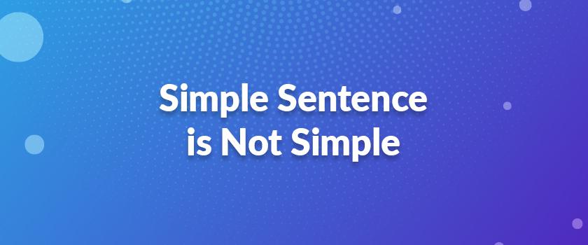 Simple-Sentence-Is-Not-Simple