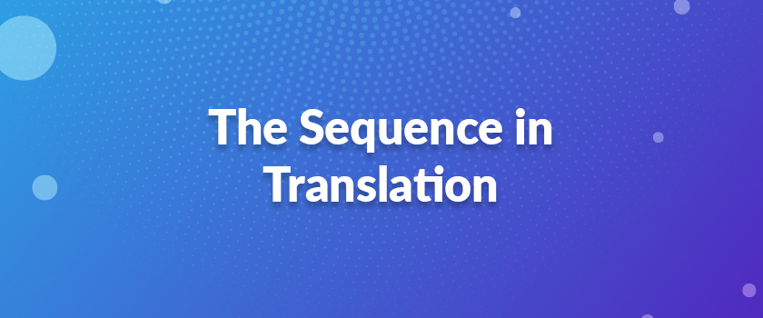 The-Sequence-in-Translation
