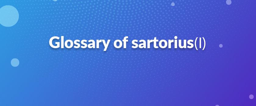 glossary-of-sartorius(Ⅰ)
