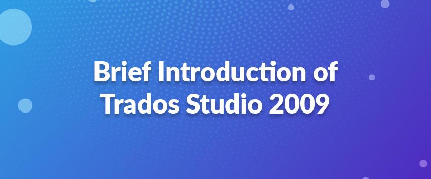 Brief-Introduction-of-Trados-Studio-2009