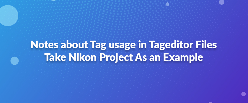 Notes-about-Tag-usage-in-Tageditor-Files-–-Take-Nikon-Project-As-an-Example
