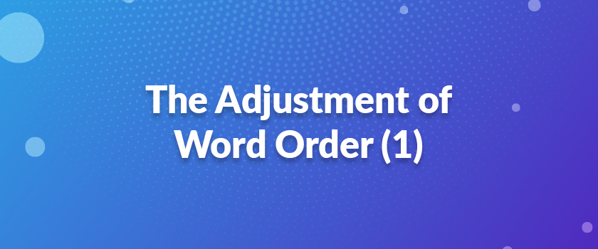 The-Adjustment-of-Word-Order-(1)