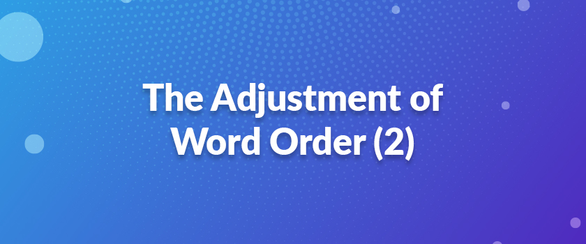 The-Adjustment-of-Word-Order-(2)