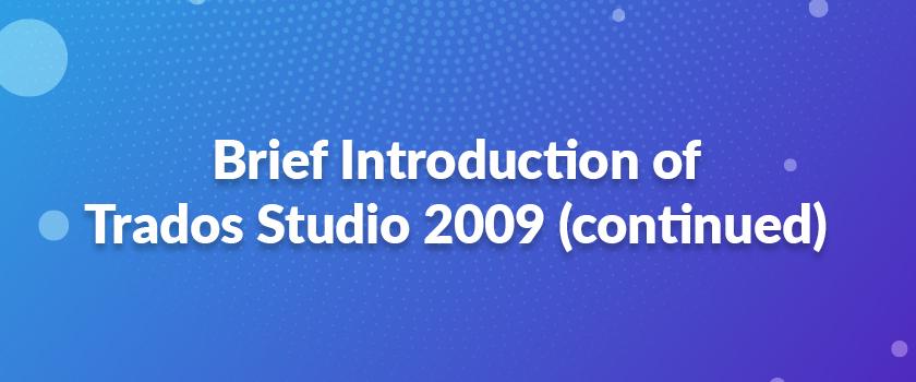 Brief-Introduction-of-Trados-Studio-2009-(continued)
