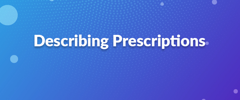 Describing-Prescriptions