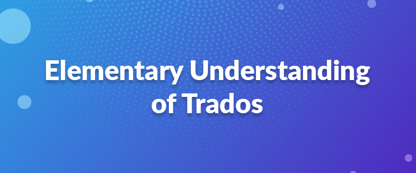 Elementary-Understanding-of-Trados