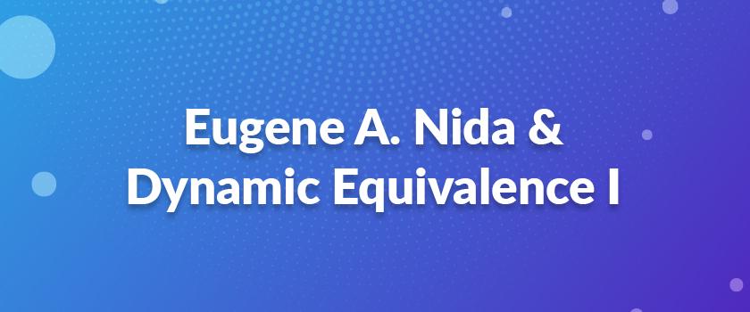 Eugene-A.-Nida-&-Dynamic-Equivalence-I