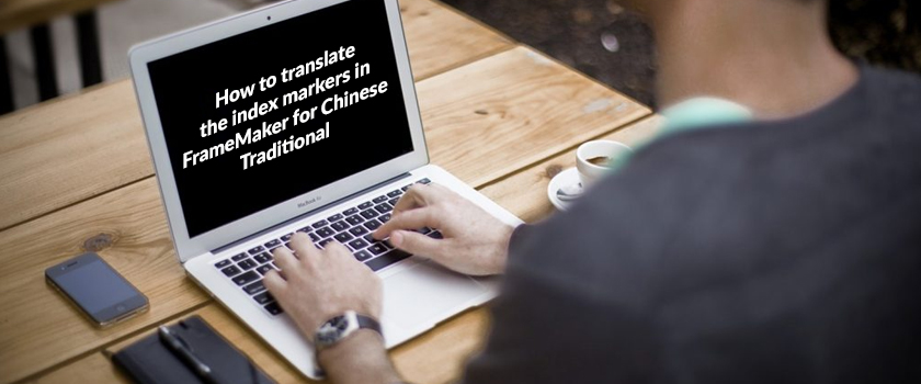 How-to-translate-the-index-markers-in-FrameMaker-for-Chinese-Traditional