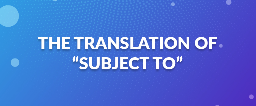 THE-TRANSLATION-OF-SUBJECT-TO