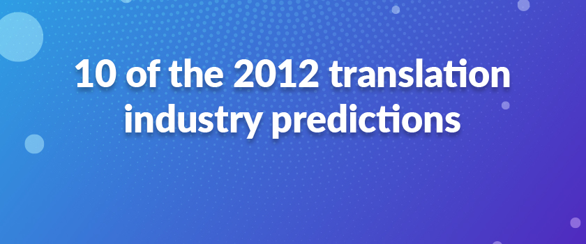 10-of-the-2012-translation-industry-predictions