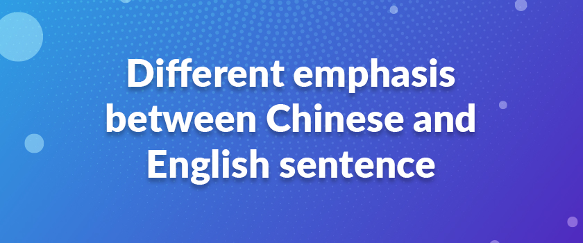 Different-emphasis-between-Chinese-and-English-sentence