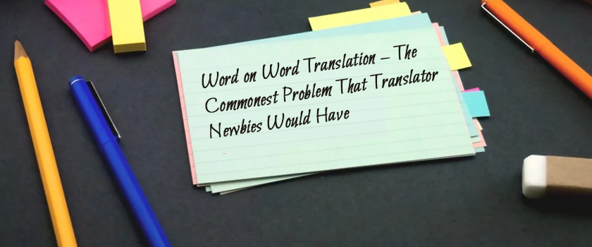 Word-on-Word-Translation-–-The-Commonest-Problem-That-Translator-Newbies-Would-Have