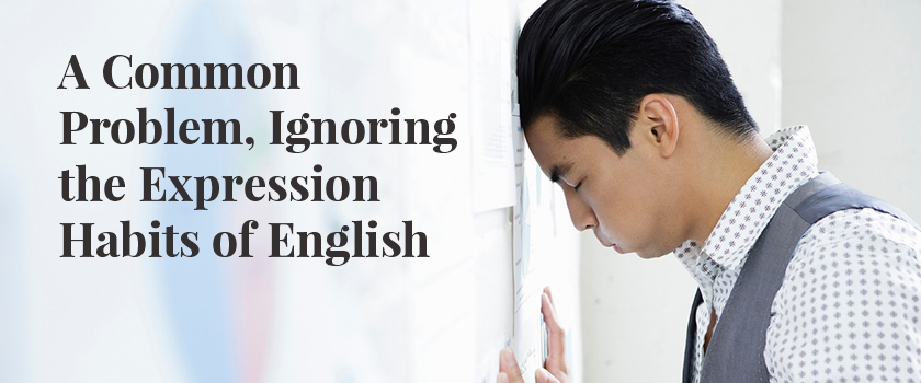 A-Common-Problem,-Ignoring-the-Expression-Habits-of-English