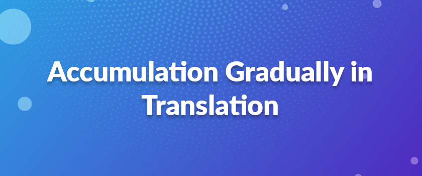 Accumulation-Gradually-in-Translation