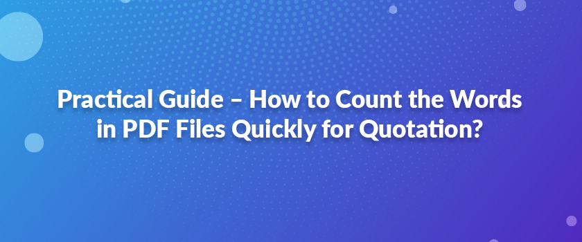 Practical-Guide-–-How-to-Count-the-Words-in-PDF-Files-Quickly-for-Quotation