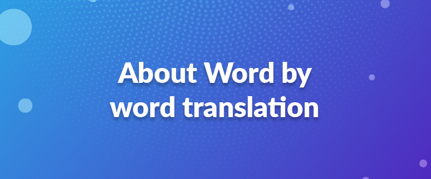 About-Word-by-word-translation