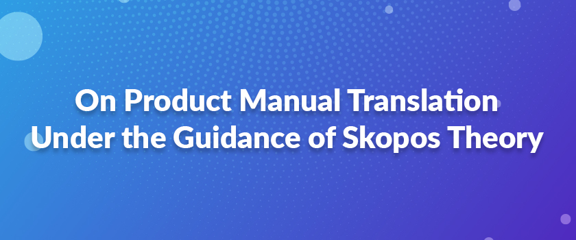 On-Product-Manual-Translation-Under-the-Guidance-of-Skopos-Theory