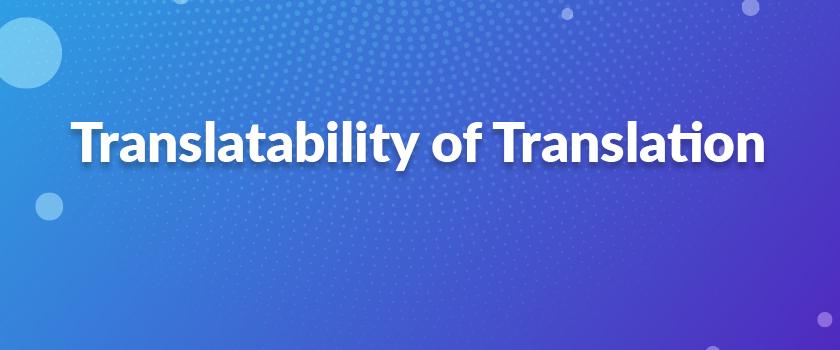 Translatability-of-Translation