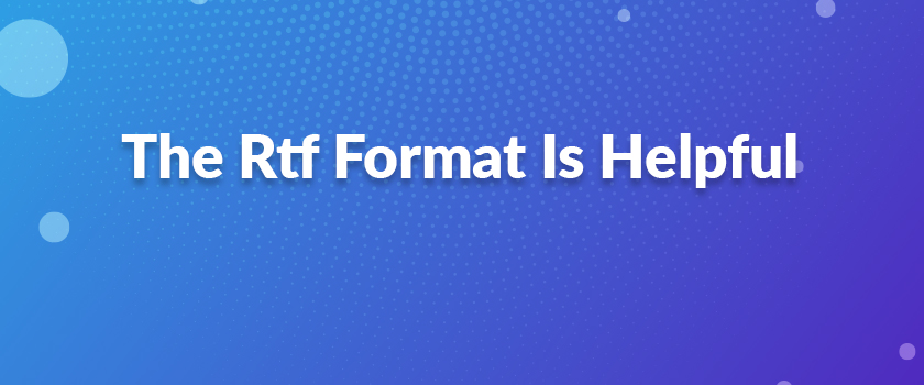 The-Rtf-Format-Is-Helpful