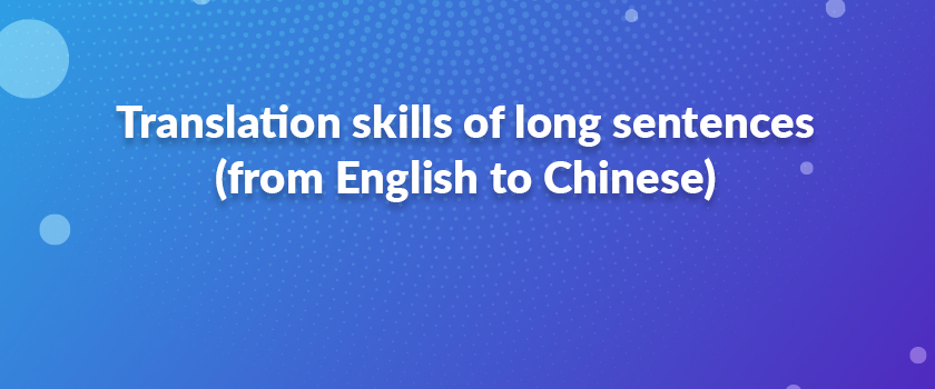Translation-skills-of-long-sentences-(from-English-to-Chinese)