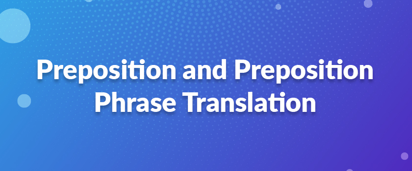 Preposition-and-Preposition-Phrase-Translation