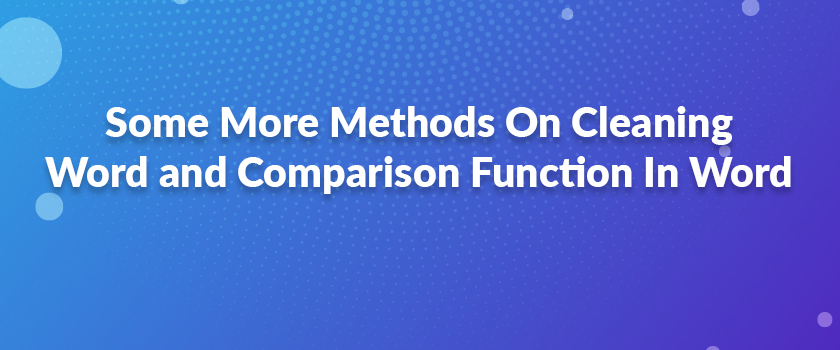 Some-More-Methods-On-Cleaning-Word-and-Comparison-Function-In-Word