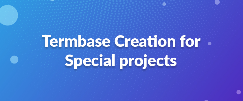 Termbase-Creation-for-Special-projects