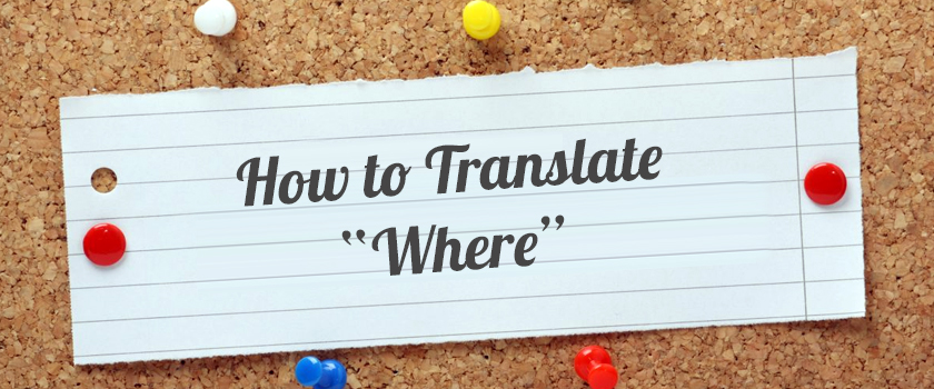 "How-to-Translate-""Where"""