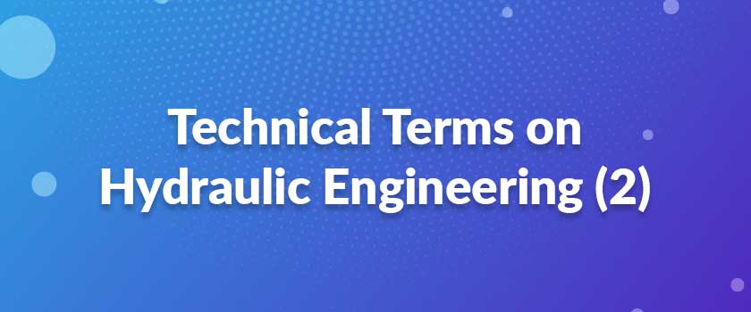Technical-Terms-on-Hydraulic-Engineering-(2)
